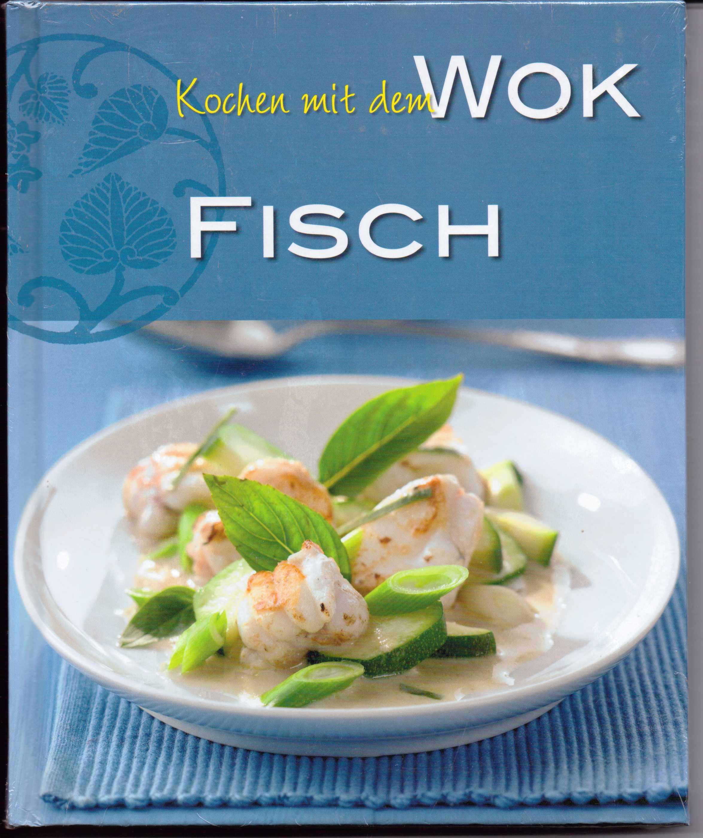 kochen mit dem wok fisch asia food specialities. Black Bedroom Furniture Sets. Home Design Ideas